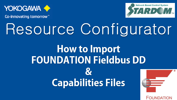 TechTalk - Yokogawa STARDOM : Importing DD Files In Resource Configurator