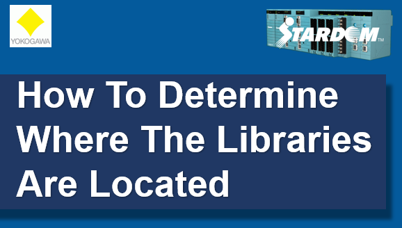 TechTalk - Yokogawa : How To Determine Where the Libraries Are Located