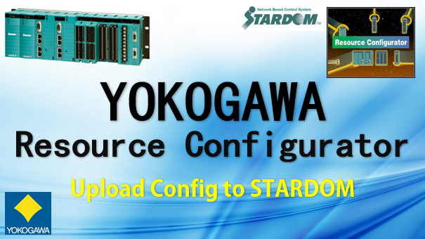TechTalk - Yokogawa STARDOM : Upload Resource Configuration Config