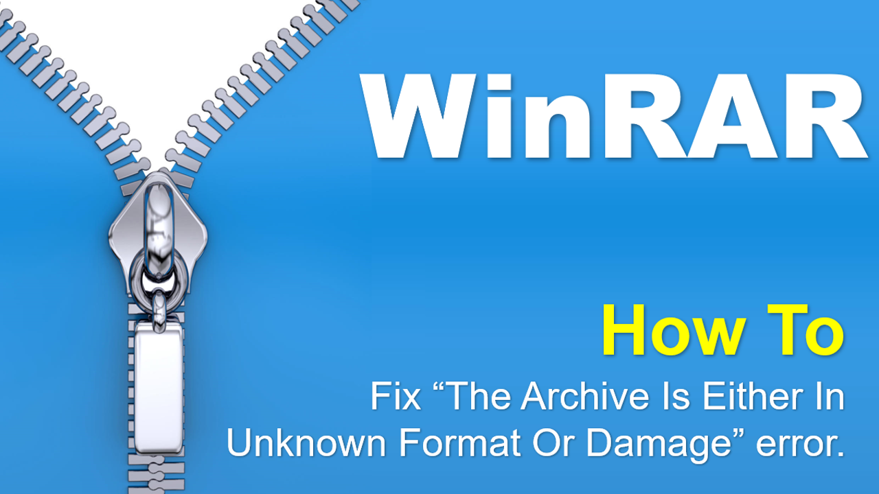 Zip - How To Fix The Archive Is Either In Unknown Format Or Damage Error Solution