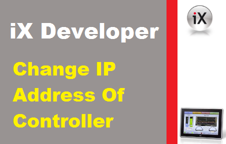 iX Developer - Change IP Address Of Controller